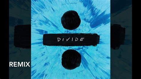 ed sheeran full album download ed sheeran divide full album mash up youtube