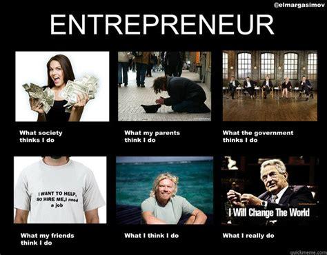 Entrepreneur Meme - entrepreneur meme 28 images 15 reasons you should be