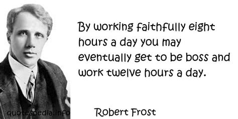 by working faithfully eight hours a day you may eventually get to be boss day quotes pictures and boss day quotes images 16