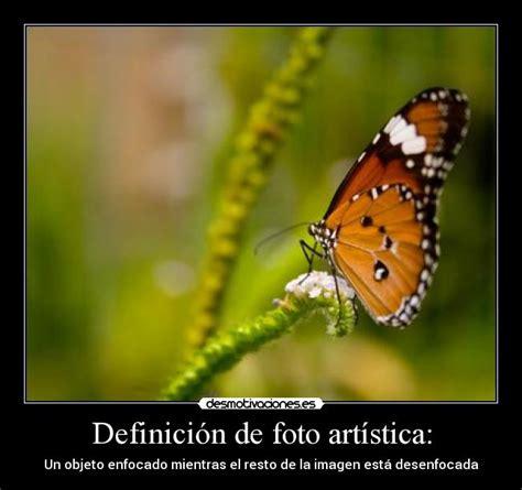 imagenes artisticas definicion definici 243 n de foto art 237 stica desmotivaciones