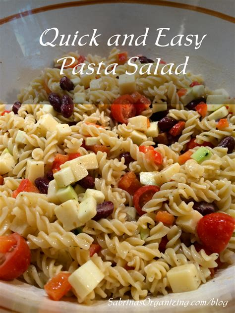 quick pasta salad quick and easy pasta salad recipe sabrina s organizing