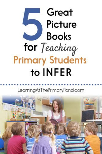 picture books for inferences 5 great picture books for teaching primary students to