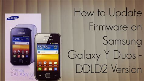 how to upgrade software on samsung galaxy s how to update firmware on samsung galaxy y duos ddld2