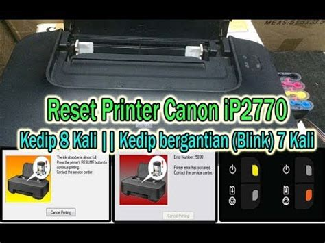 Reset Printer Canon Ip2770 Blinking | reset printer canon ip2770 kedip 8 kali blinking 7