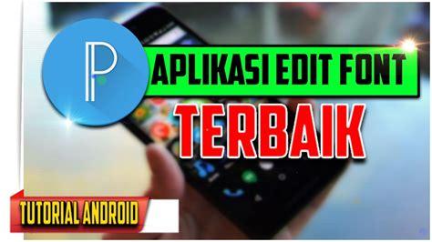 tutorial aplikasi edit video aplikasi edit font terbaik di hp android bisa 3d text