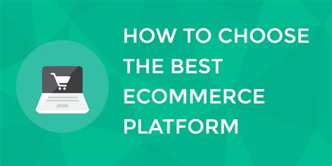 the best ecommerce how to choose the best ecommerce platform