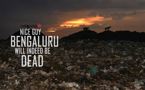 indeed bangalore naive and bengaluru will indeed be dead in 5 years