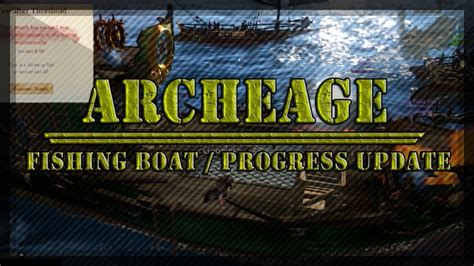 fishing boat archeage archeage episode 5 quot fishing boat status update quot youtube