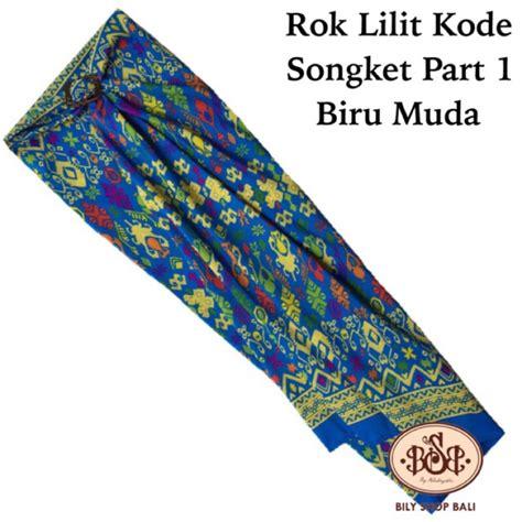 Rok Lilit Rok Serut Bali by Sale Habisin Stok Rok Lilit Songket Part 1 Bily Shop Bali