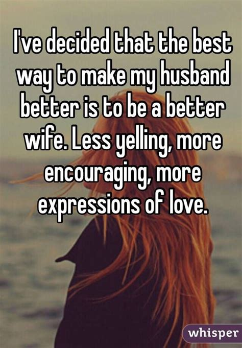 7 Ways To Be More Popular by I Ve Decided That The Best Way To Make My Husband Better