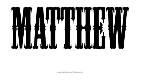 tattoo name matthew matthew name tattoo designs