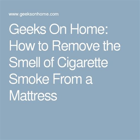 geeks on home how to remove the smell of cigarette smoke from a mattress smoke smells