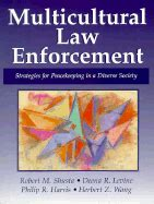 multicultural enforcement strategies for peacekeeping in a diverse society 7th edition what s new in criminal justice books multicultural enforcement strategies for peacekeeping
