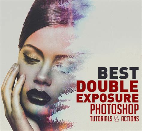 double exposure action tutorial 27 best double exposure photoshop tutorials and free ps