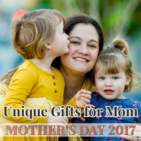 unique gifts for mom unique gifts for mom mother s day 2017 daily mom