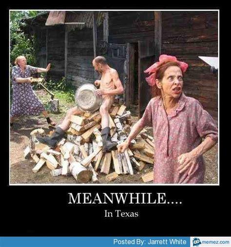 Meanwhile In Texas Meme - meanwhile in texas memes com