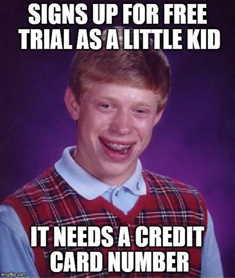 Bad Credit Meme - bad luck brian meme imgflip