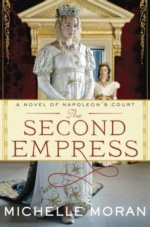 the empress a novel the second empress a novel of napoleon s court by