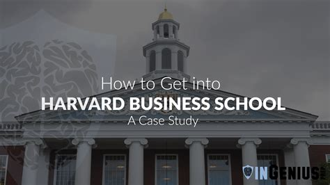 Mba Harvard School by How To Get Into Harvard Business School A Study