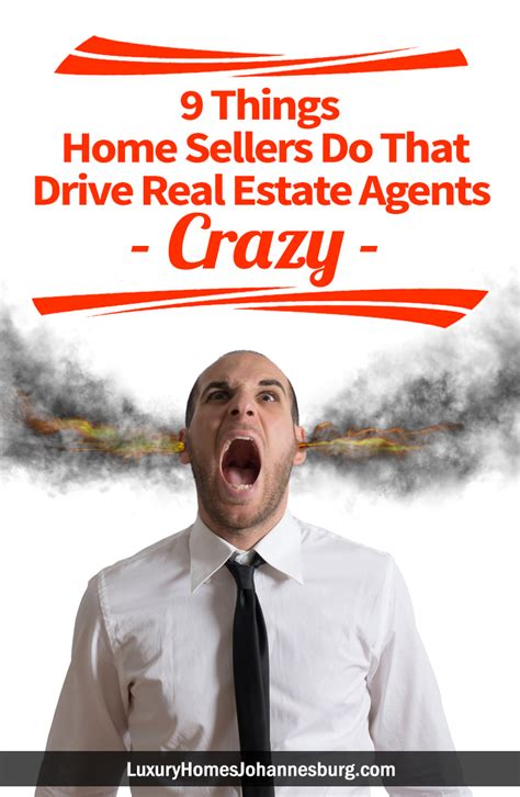 9 things home sellers do that drive real estate agents