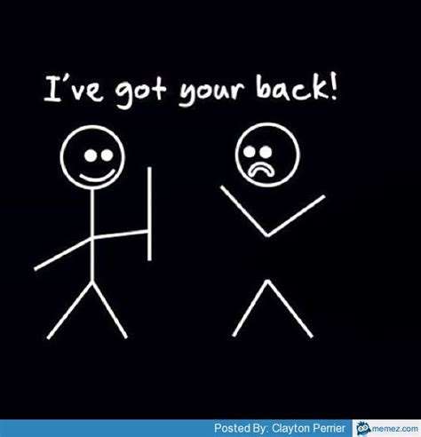 i ve got your back memes com