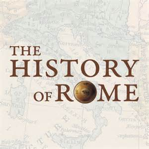 The History Of The History Of Rome Best History Podcasts