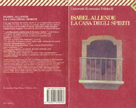 la casa degli spiriti allende la casa degli spiriti di isabelle allende libri e bit
