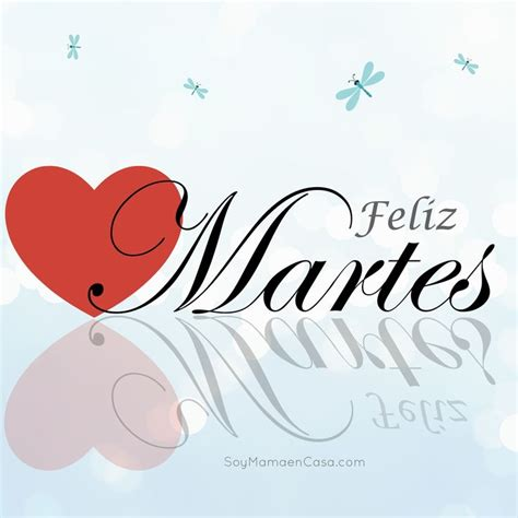 imagenes de buenos dias feliz martes feliz martes saludos www soymamaencasa com graphics