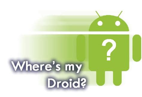 where s my android where s my droid perdeu o seu android pplware