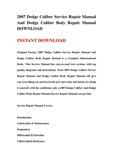 motor repair manual 2011 dodge caliber user handbook 2007 dodge caliber service repair manual and dodge caliber body repai