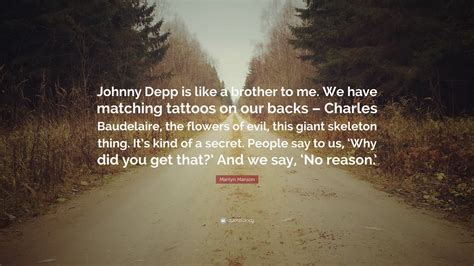 johnny depp baudelaire tattoo marilyn manson quote johnny depp is like a brother to me