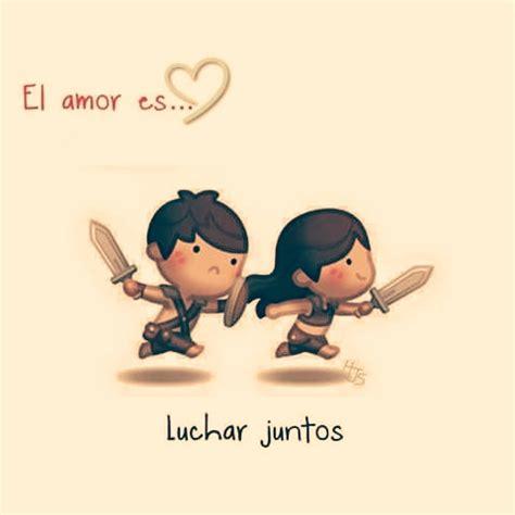 amor ay que luchar amor enamorado and el amor es 20 vi 241 etas que lo describen a la perfecci 243 n