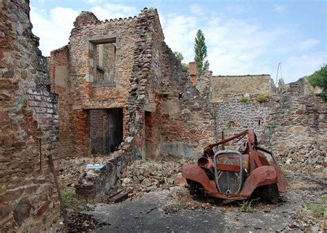 Farmhouse Blog by The Ss Obliterated Oradour Sur Glane Which Still