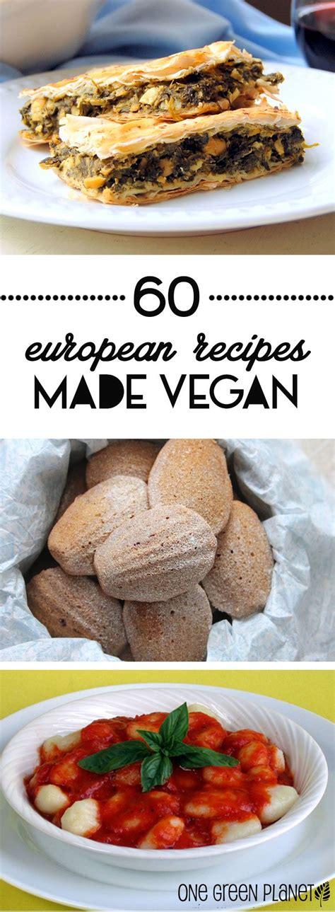 the vegan cookbook your favorite recipes made vegan includes 100 recipes books your 60 favorite european recipes made vegan zuzifeed