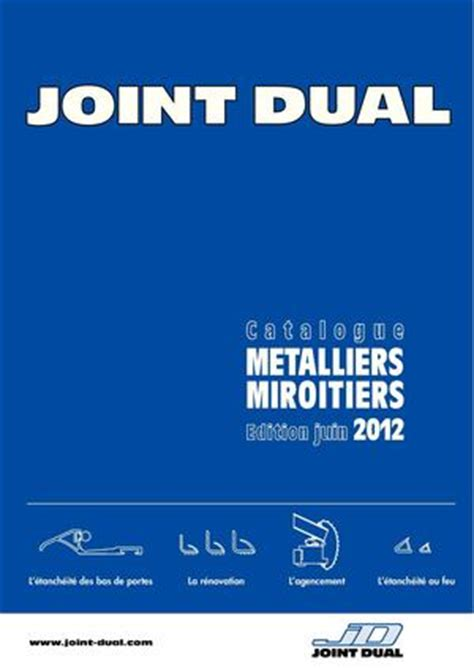 calam 233 o joint dual catalogue m 233 talliers miroitiers