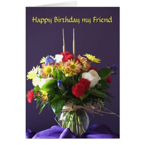 Pictures Flowers For Birthday Cards Flowers Birthday Card For Friend Zazzle Com