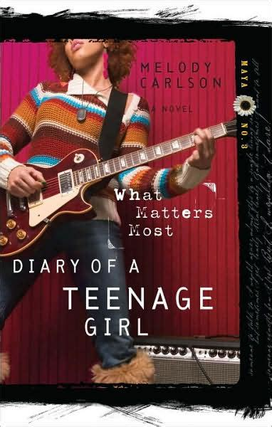 libro diary of a teenage what matters most diary of a teenage series maya 3 by melody carlson paperback