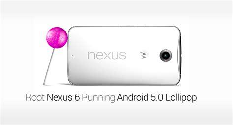 tutorial flash nexus 5 flash unlock root motorola nexus 6 running android 5 0