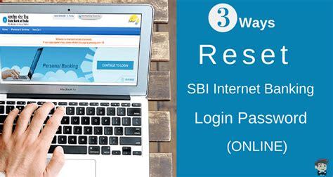 reset westpac online banking password 3 ways to reset sbi internet banking login password online