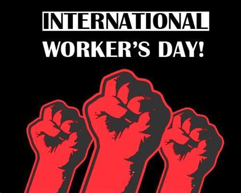 S Day Uk 2018 What Is International Workers Day Uk S Labour Day On May Day 2018