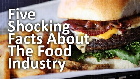5 Most Shocking Controversies In The Food Industry - five shocking facts about the food industry youtube