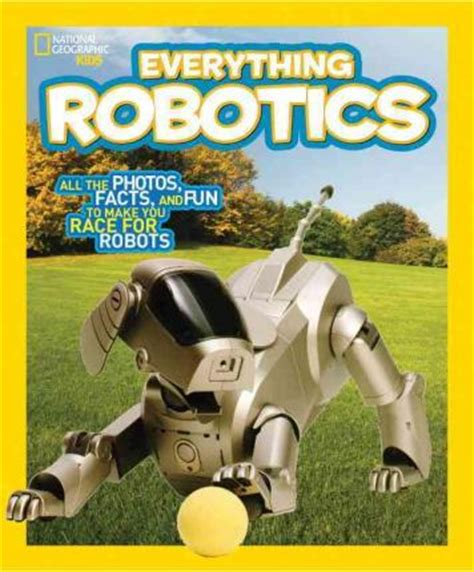 nat geo readers robots national geographic kids everything robotics jennifer swanson 9781426323317