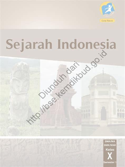 Buku Sejarah Indonesia Smk Jl1 Kurikulum 2013 Revisi sejarah indonesia kelas 10 semester 1