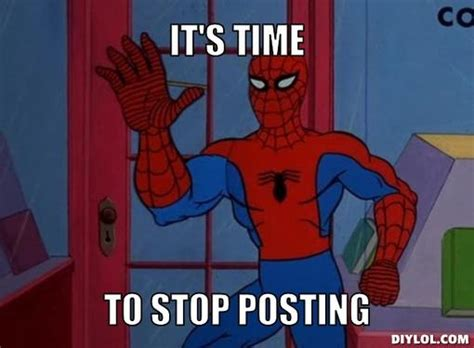 Spiderman Meme Creator - image spiderman meme generator it s time to stop posting
