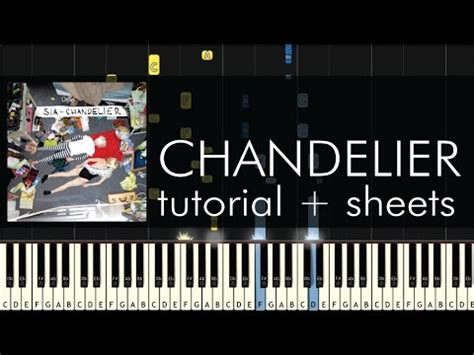 How To Play Chandelier Sia Chandelier Piano Tutorial How To Play Sheets