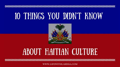 10 Things About Holzier You Didnt by 10 Things You Didn T About Haitian Culture