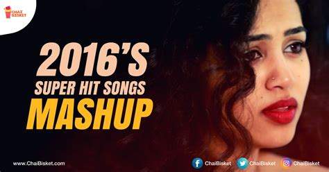 mashup song 2016 this song mashup of 24 superhit songs from 2016 s