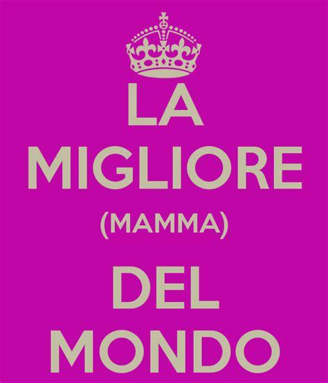 la migliore la migliore mamma mondo poster keep calm o matic