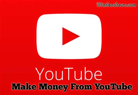 How To Make Money Online On Youtube - how to make money from youtube