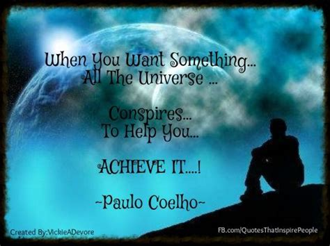 Universe Conspires when you want something all the universe conspires to